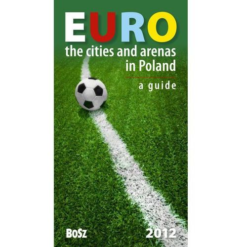 Euro The cities and arenas in Poland A guide