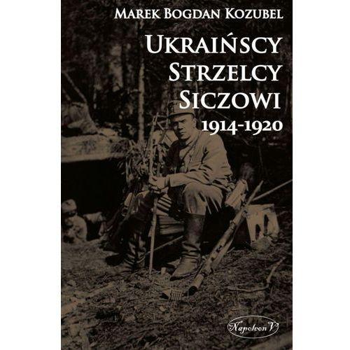 Ukraińscy Strzelcy Siczowi 1914-1920, oprawa twarda