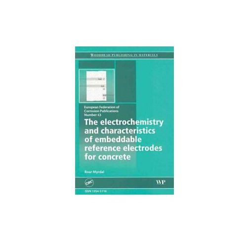 Electrochemistry and Characteristics of Embeddable Reference Electrodes for Concrete (9781420051186)