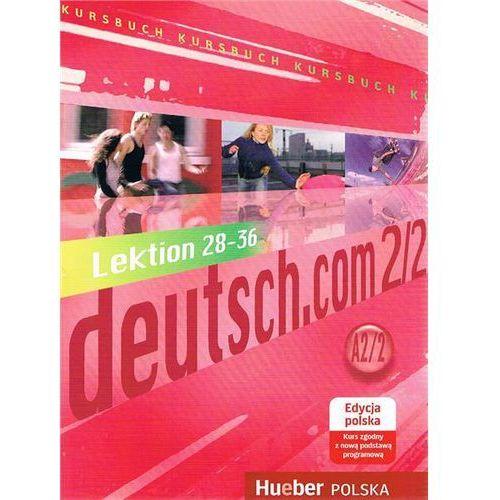 Deutsch.com 2.2 GIM Podręcznik edycja polska. Język niemiecki