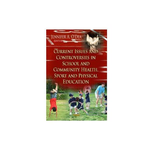 Current Issues & Controversies in School & Community Health, Sport & Physical Education (9781621003274)