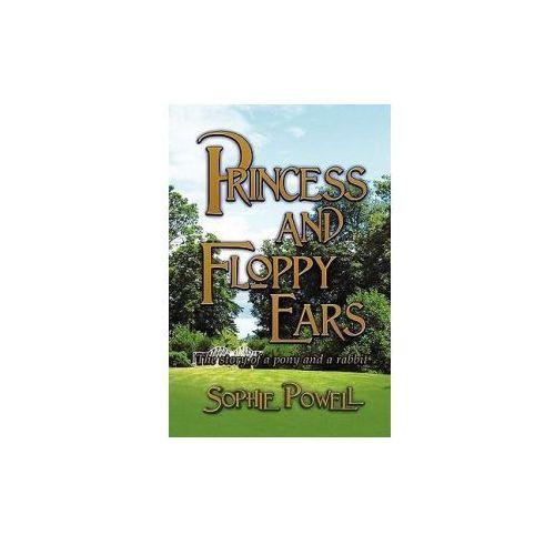 OKAZJA - Princess and Floppy Ears: The Story of a Pony and a Rabbit (9781907294860)