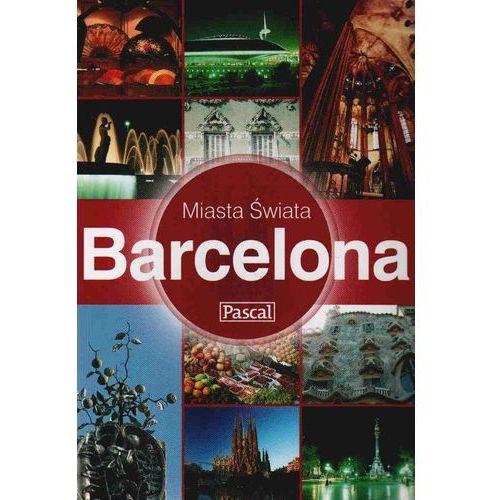 Barcelona przewodnik Miasta Świata (192 str.)