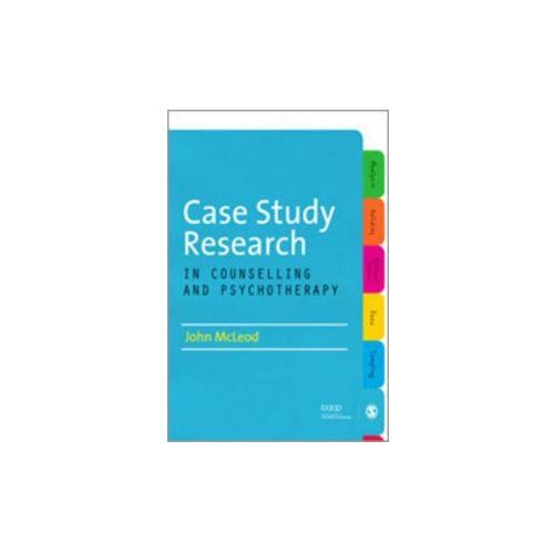 Case Study Research in Counselling and Psychotherapy