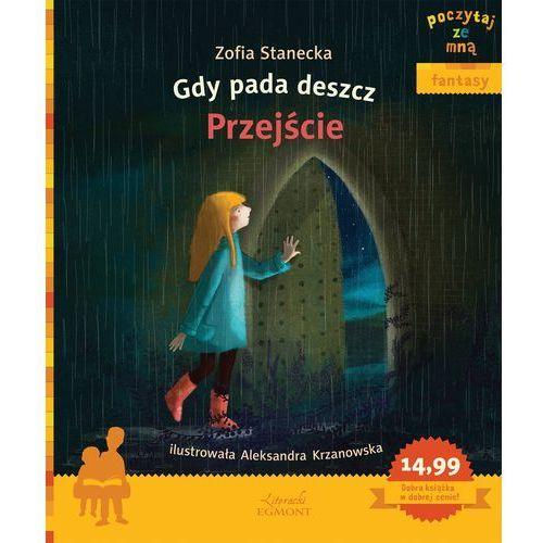 Gdy pada deszcz Przejście Poczytaj ze mną - Zofia Stanecka, Zofia Stanecka