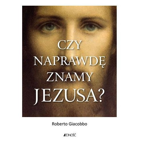 Czy naprawdę znamy Jezusa? - Jeśli zamówisz do 14:00, wyślemy tego samego dnia.
