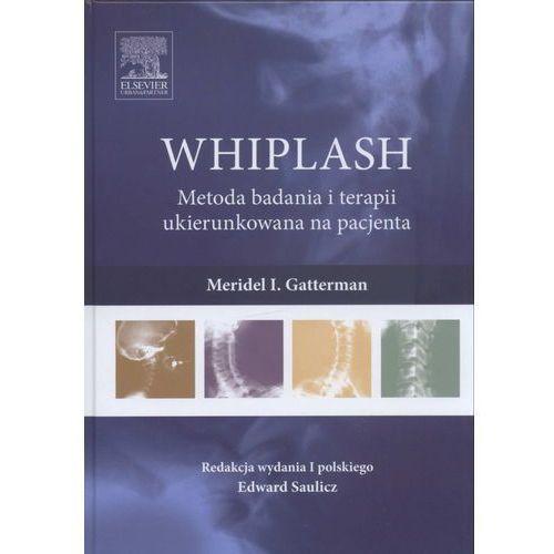 WHIPLASH Metoda badania i terapii ukierunkowana na pacjenta (2013)