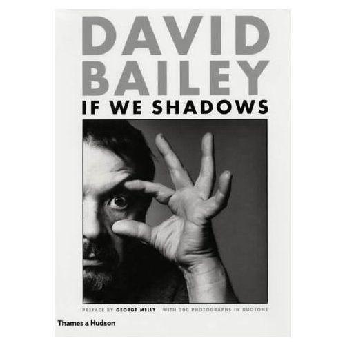 David Bailey: If We Shadows (2001)