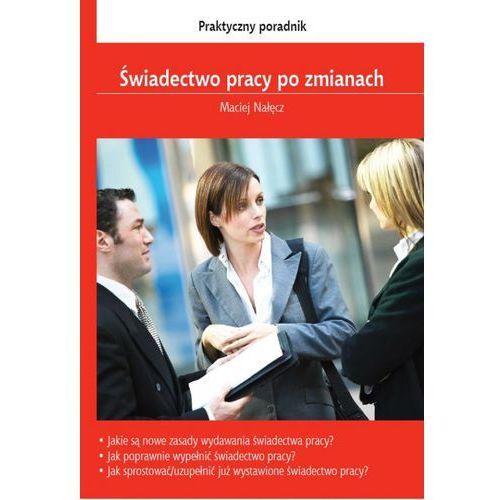 Świadectwo pracy po zmianach - Zamów teraz bezpośrednio od wydawcy, rok wydania (2012)