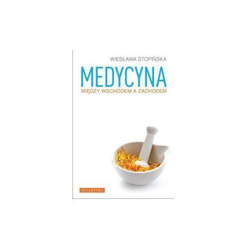 Medycyna między wschodem a zachodem / Dr W. Stopińska