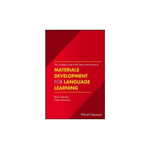 Complete Guide to the Theory and Practice of Materials Development for Language Learning (9781119054771)