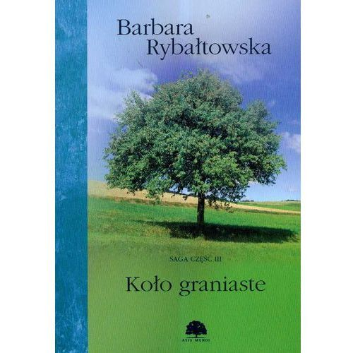 Koło graniaste - Barbara Rybałtowska. DARMOWA DOSTAWA DO KIOSKU RUCHU OD 24,99ZŁ (324 str.)