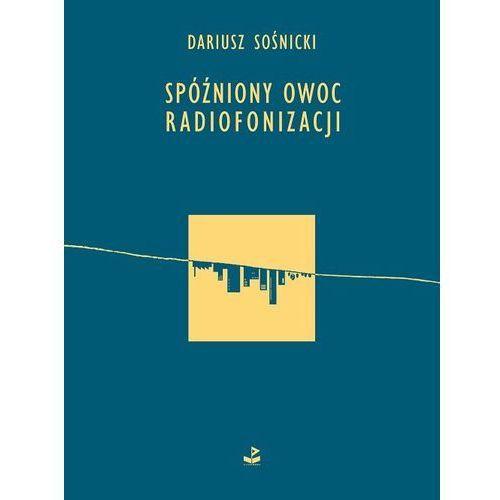Spóźniony owoc radiofonizacji - Dostawa zamówienia do jednej ze 170 księgarni Matras za DARMO, Dariusz Sośnicki