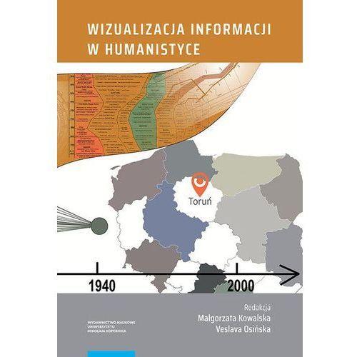 Wizualizacja informacji w humanistyce - Wydawnictwo Naukowe UMK (9788323138846)