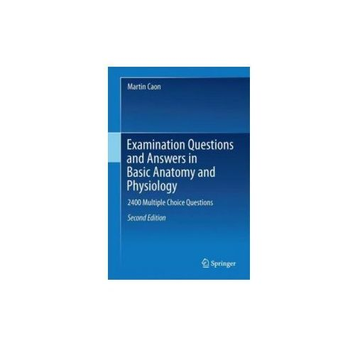 Examination Questions and Answers in Basic Anatomy and Physiology (9783319755984)