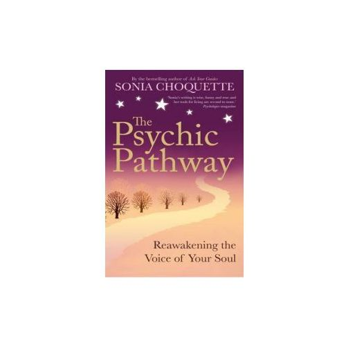 The Psychic Pathway : Reawakening The Voice Of Your Soul