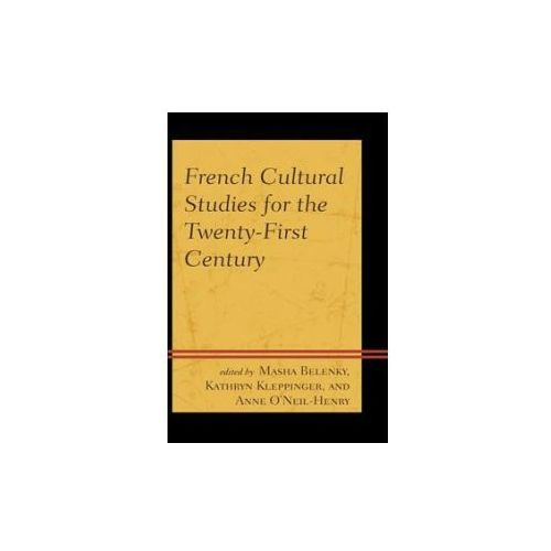 French Cultural Studies for the Twenty-First Century (9781611496376)