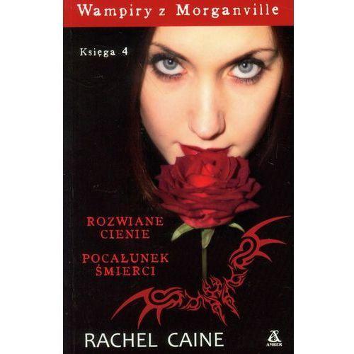 Wampiry z Morganville 4. Rozwiane cienie. Pocałunek śmierci (Rachel Caine)