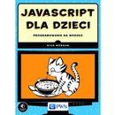 JavaScript dla dzieci Programowanie na wesoło zdjęcie 1