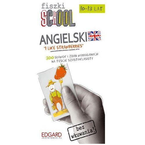 Fiszki SCHOOL Angielski Etap 1 I Like Strawberries, praca zbiorowa