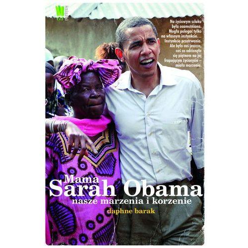 Mama Sarah Obama. Nasze marzenia i korzenie (92 str.)