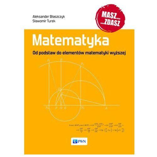 Matematyka. Od podstaw do elementów matematyki wyższej (516 str.)
