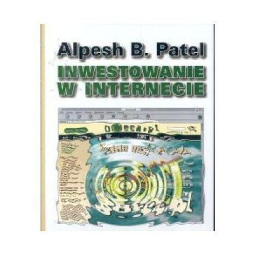 Inwestowanie w Internecie - Alpesh B. Patel