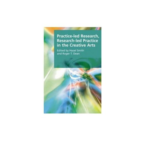 Practice-led Research, Research-led Practice in the Creative (9780748636297)