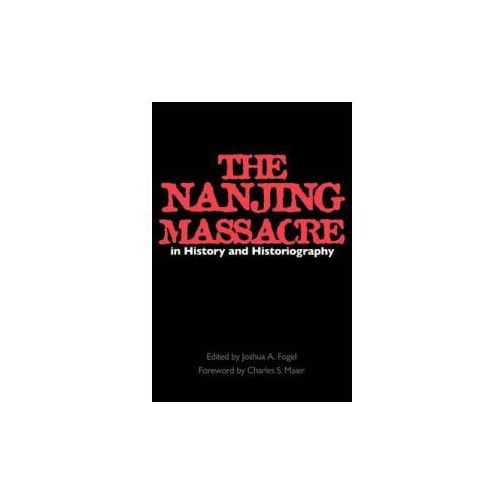 Nanjing Massacre in History and Historiography