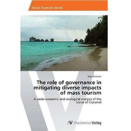 The role of governance in mitigating diverse impacts of mass tourism