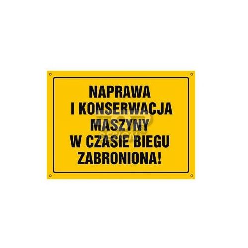 OKAZJA - Top design Naprawa i konserwacja maszyny w czasie biegu zabroniona