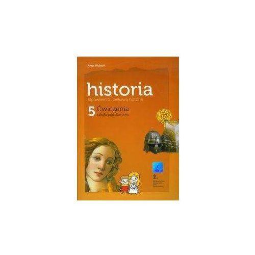 Opowiem Ci ciekawą historię 5 Historia Ćwiczenia (76 str.)