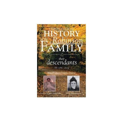 Chronological History of the Robinson Family and Their Descendants (9781503518094)