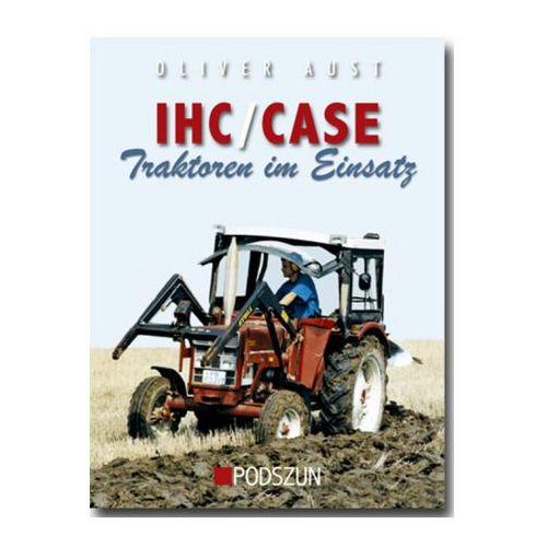 IHC/Case Traktoren im Einsatz Aust, Oliver (9783861336143)