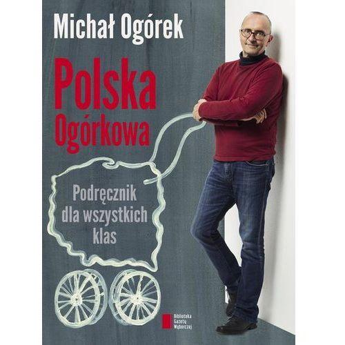 Polska Ogórkowa Podręcznik dla wszystkich klas, Michał Ogórek