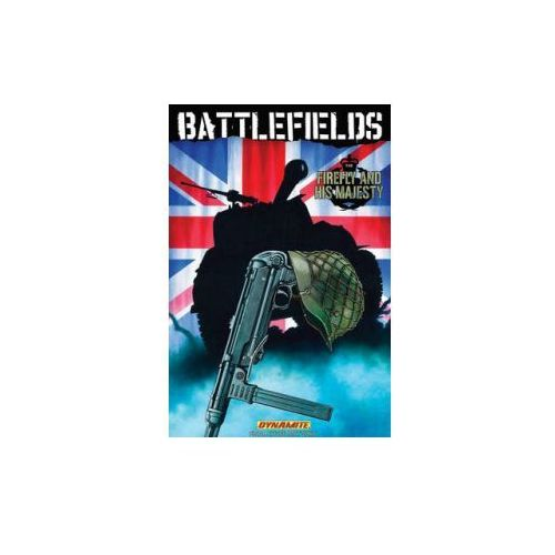 Garth Ennis' Battlefields Volume 5: The Firefly and His Majesty (9781606901458)