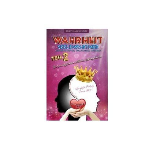 Wahrheit Seelenpartner Teil 2 (karmischer Partner, Zwillingsseele, Dualseele) (9783744834391)