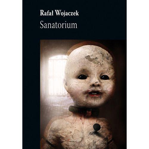 Sanatorium - Rafał Wojaczek (9788362006342)