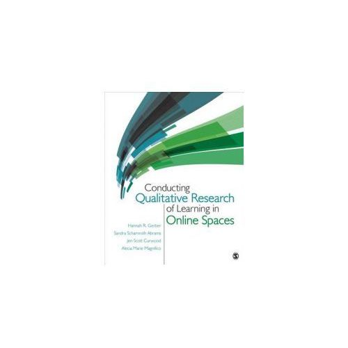 Conducting Qualitative Research of Learning in Online Spaces (9781483333847)