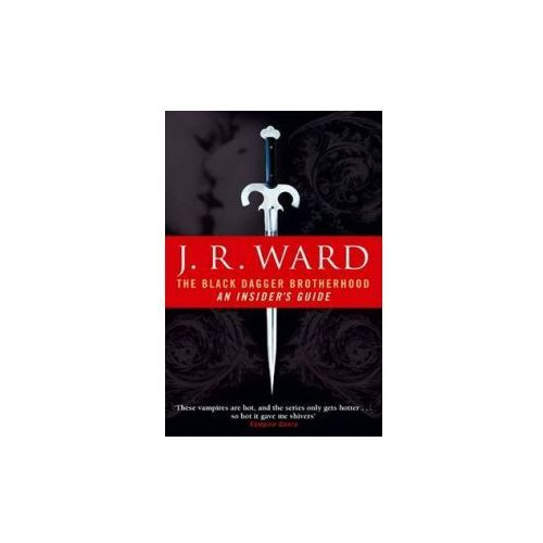The Black Dagger Brotherhood : An Insider's Guide (9780749941628)