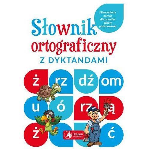 Słownik ortograficzny z dyktandami (9788378877912)