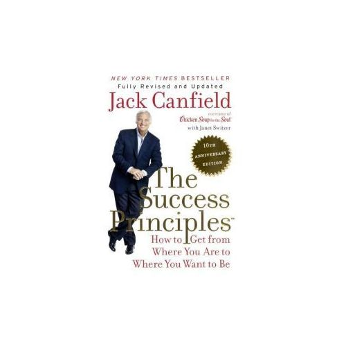 The Success Principles: How to Get from Where You Are to Where You Want to Be (9780606365215)