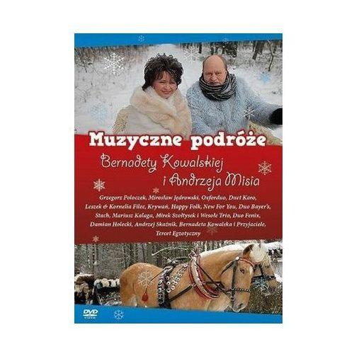 Muzyczne podróże Bernadety Kowalskiej i Andrzeja Misia (DVD) - Warner Music Poland (5904003981944)
