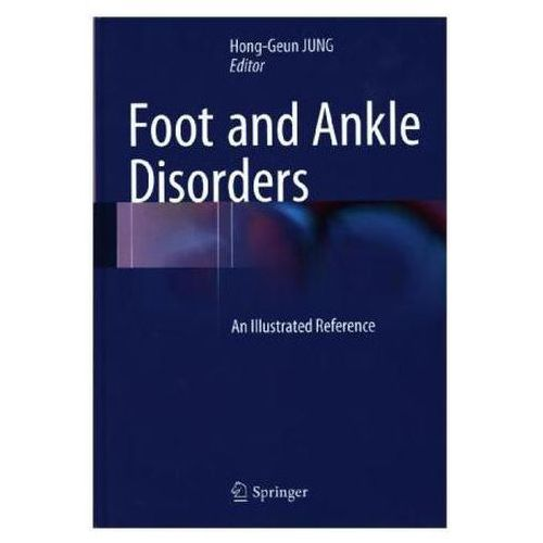 Foot and Ankle Disorders: An Illustrated Reference (9783642544927)