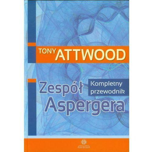 ZESPÓŁ ASPERGERA KOMPLETNY PRZEWODNIK (oprawa twarda) (Książka) (2013)