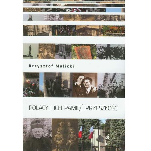 Polacy i ich pamięć przeszłości - Krzysztof Malicki, Nomos