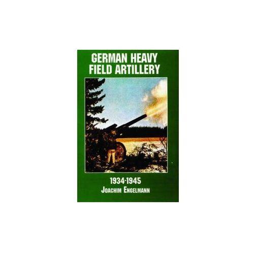 German Heavy Field Artillery in World War II (9780887407598)
