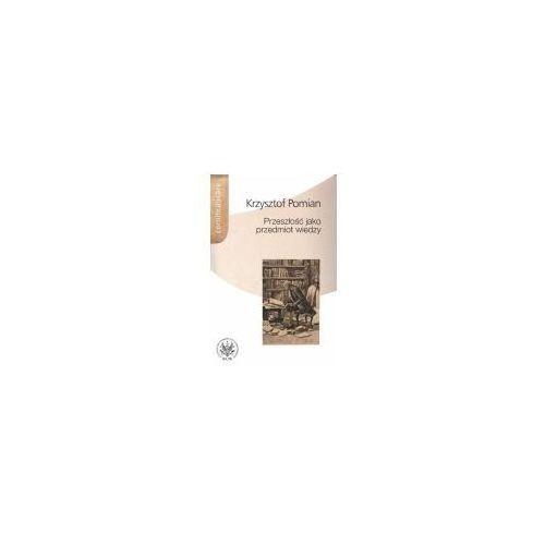 Przeszłość jako przedmiot wiedzy (9788323506744)