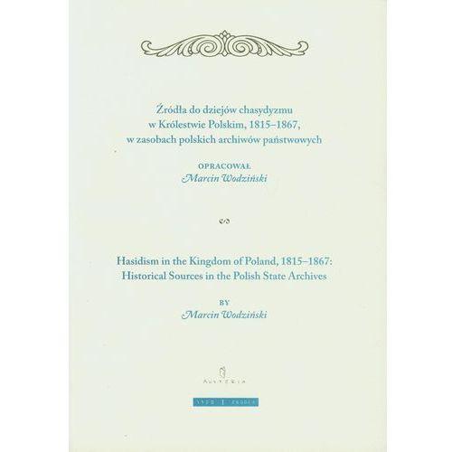 Żródła do dziejów chasydyzmu w Królestwie Polskim 1815-1867 (2011)