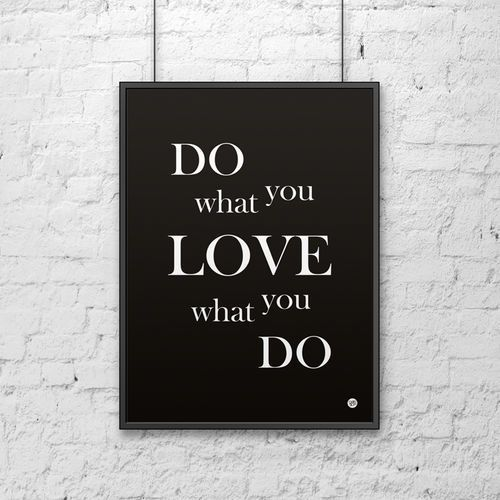 Plakat dekoracyjny 50x70 do what you love what you do czarny by marki Dekosign